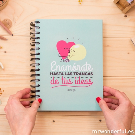 Mr.Wonderful libreta color Enamórate hasta las trancas de tus ideas