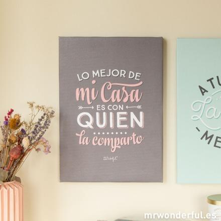 mrwonderful_8436547194469_Lienzo-Lo-mejor-de-mi-casa-es-con-quien-la-comparto-2